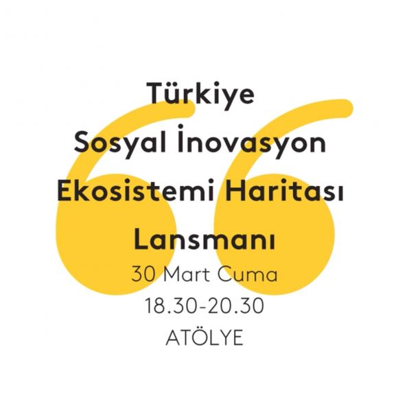 Türkiye Sosyal İnovasyon Ekosistemi Haritası Lansmanı