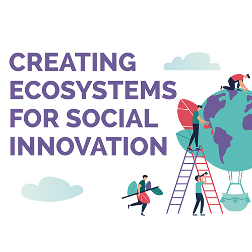 Creating ecosystems for social innovation