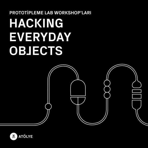 """Hacking Everyday Objects"" workshop serisi devam ediyor."