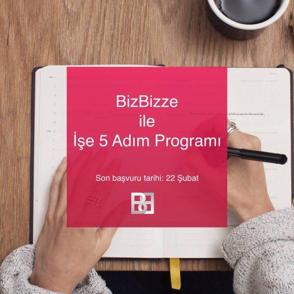 BizBizze ile İşe 5 Adım Programı başvuruları 22 Şubat günü sona eriyor.