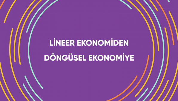 Lineer Ekonomiden Döngüsel Ekonomiye